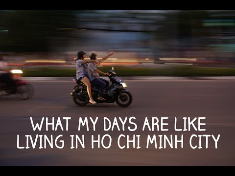 WHAT MY DAYS ARE LIKE LIVING IN HO CHI MINH CITY