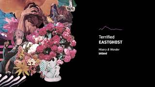 EASTGHOST - Terrified