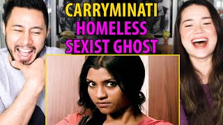 CARRYMINATI | Homeless Sexist Ghost | Reaction | Jaby Koay & Achara