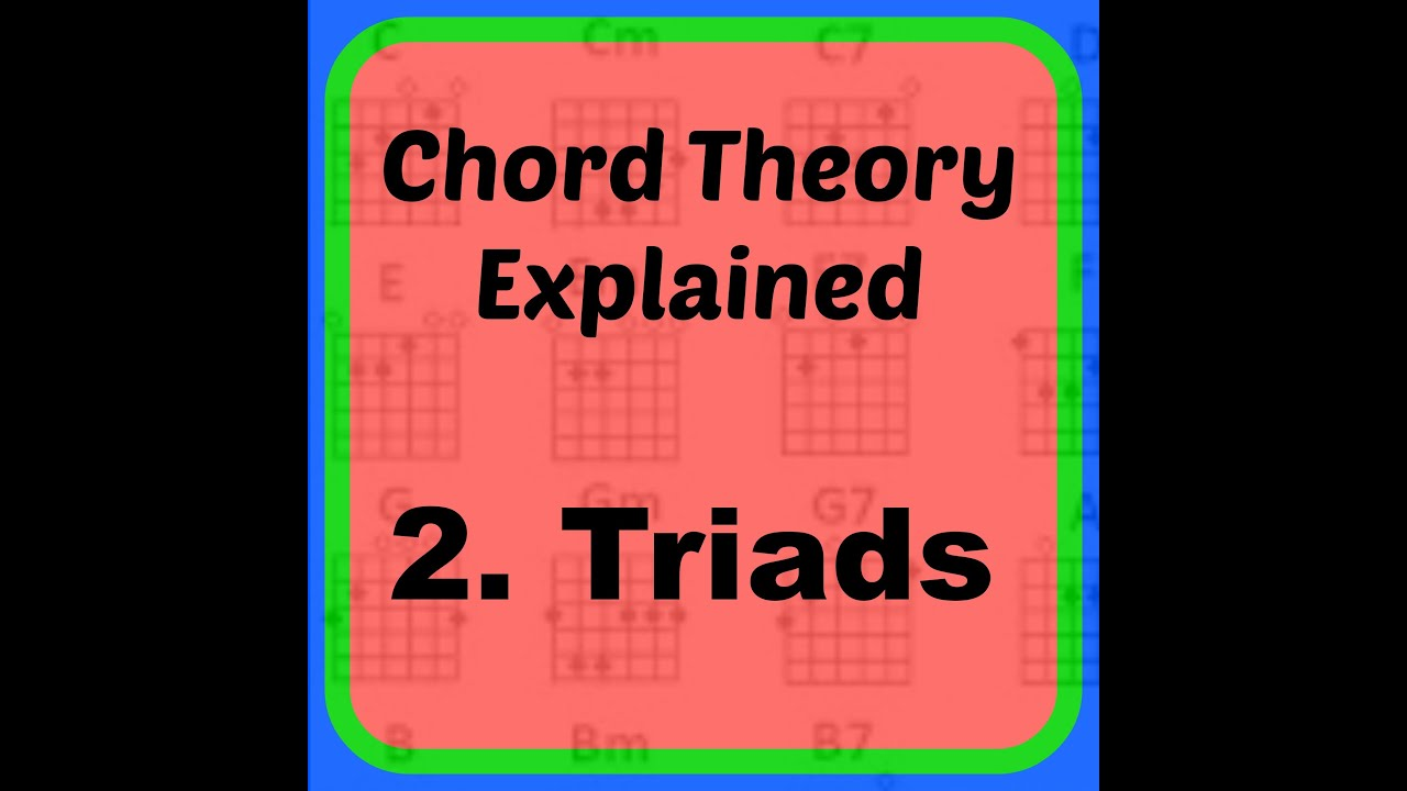 Chord theory explained 2 triads youtube chord theory explained 2 triads hexwebz Images