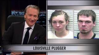 real time with bill maher web exclusive new rule louisville plugger hbo