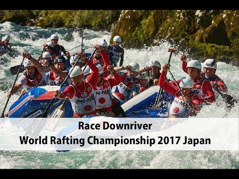 Race Downriver ~World Rafting Championship 2017 Japan~