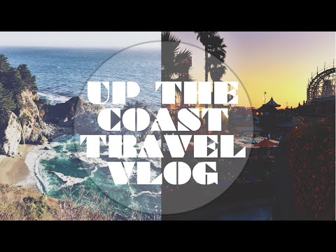 Let's Get Away: NORTHERN CALIFORNIA TRAVEL VLOG
