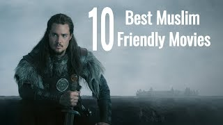 Top 10 best Muslim friendly Movies | Top 10 Islamic Historical Movies |