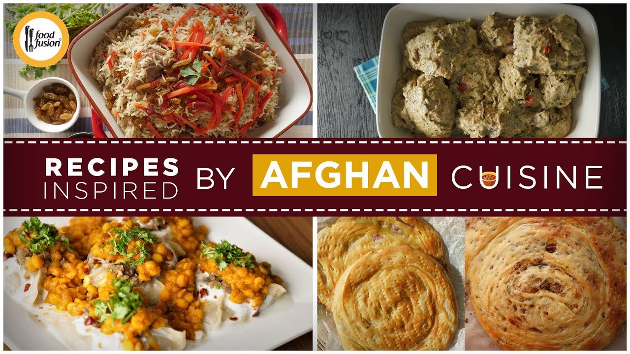 Recipes Inspired By Afghan Cuisine On Food Fusion Youtube