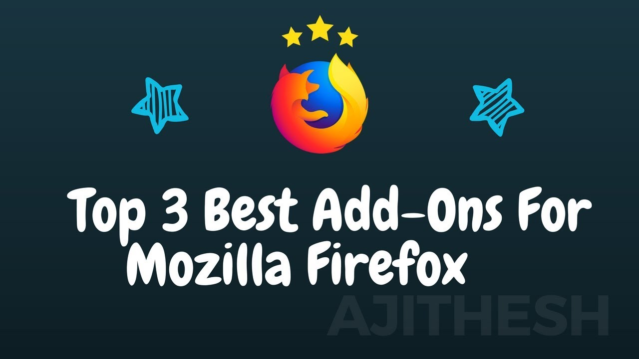 Top 3 Best Add-Ons! For Mozilla Firefox II 2019