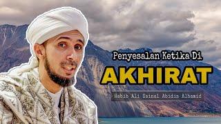 Penyesalan Di Akhirat | Habib Ali Zainal Abidin Alhamid