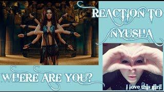 "REACTION TO NYUSHA (НЮША) ""Где ты, там я"" MUSIC VIDEO/RUSSIAN"