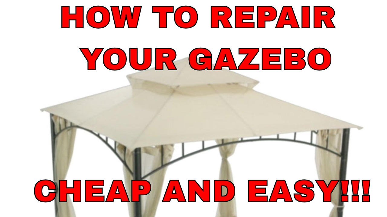 How To Fix Your Gazebo Cheap And Easy Summer Veranda