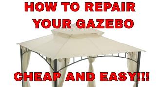 HOW TO FIX YOUR GAZEBO CHEAP AND EASY!!! SUMMER VERANDA GAZEBO REPAIR!!!!!