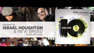 Israel Houghton & New Breed Decade 2012 28 I Will Search For You