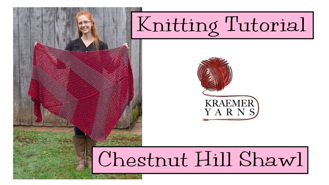Knitting Tutorial - Chestnut Hill Shawl
