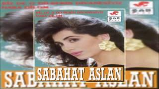 Sabahat Aslan & Gadasını Aldığım [© Şah Plak] Official Audio