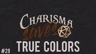Charisma Saves #29-True Colors