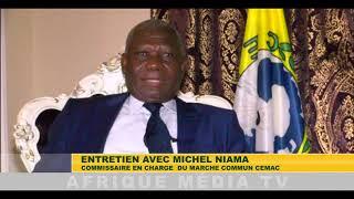 Entretien exclusif avec Michel Niama: le Commissaire en charge du marché commun de la CEMAC