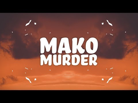Mako  Murder Lyrics