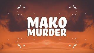 Mako - Murder (Lyrics)