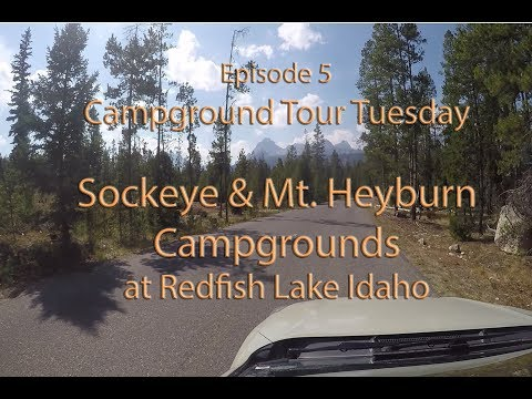 Campground Tour Tuesday... Sockeye & Mt. Heyburn Campgrounds At Red Fish Lake... Episode 5