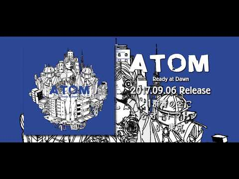【Trailer】 Ready at Dawn 『ATOM』