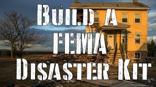 Build a FEMA Disaster Kit (Federal Emergency Management Agency)