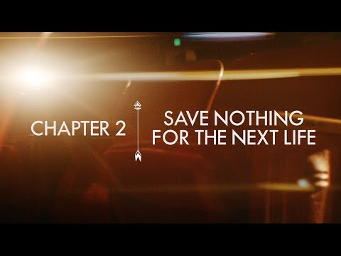 The Last Arrow | Chapter 2: Save Nothing for the Next Life | Erwin McManus