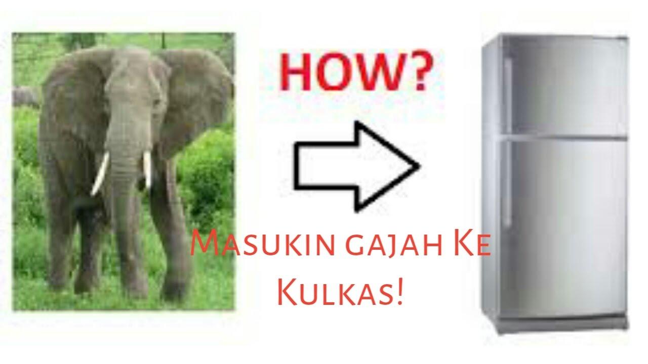 cara masukin gajah ke kulkas kuis