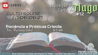Paciência e Prática Cristã   Rev. Marcony Jahel