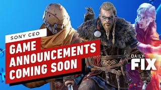 Sony CEO Says PS5 Games Announcements Coming Soon - IGN Daily Fix