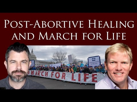 Post-Abortive Healing and March for Life with Jason Jones