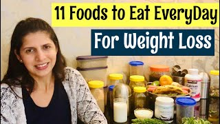 11 Food to Eat EveryDay for Weight Loss | Best Food &  Diet tips to Lose Weight | In Hindi