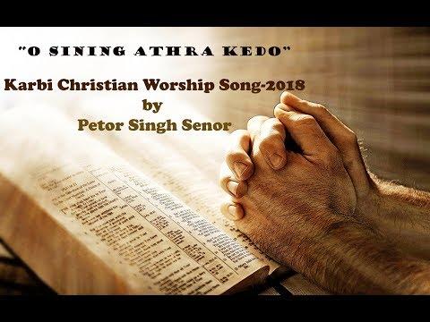 O Sining Athra Kedo- Karbi Christian Song-2018