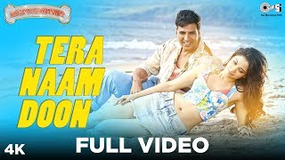 Tera Naam Doon Full Video - Entertainment | Akshay Kumar, Tamannaah, Atif Aslam
