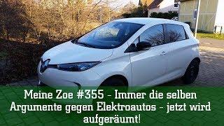 Meine Zoe #355 - Immer die selben Argumente gegen Elektroautos - jetzt wird aufgeräumt!