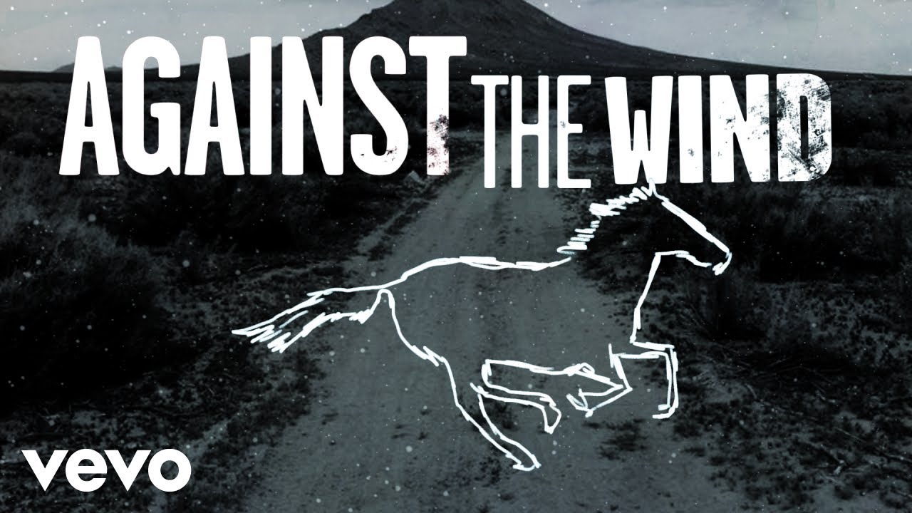 Bob Seger The Silver Bullet Band Against The Wind Lyric Video Youtube