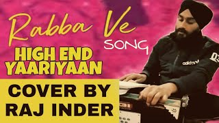 Rabba ve song of B praak cover by Raj inder | High End Yaariyaan | Latest Punjabi song 2019