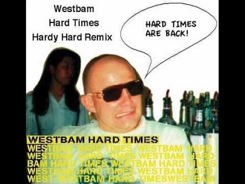 westbam  hard times hardy hard remix