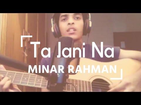Ta jani na - Minar Rahman | Acoustic Cover