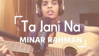 Ta jani na - Minar Rahman   Acousti...