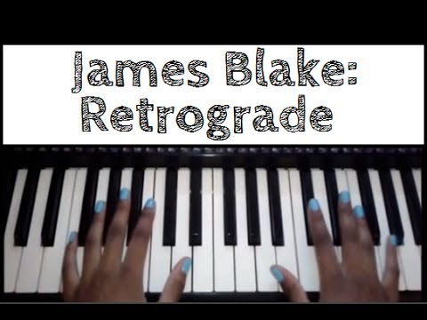 James Blake Retrograde Piano Tutorial Youtube