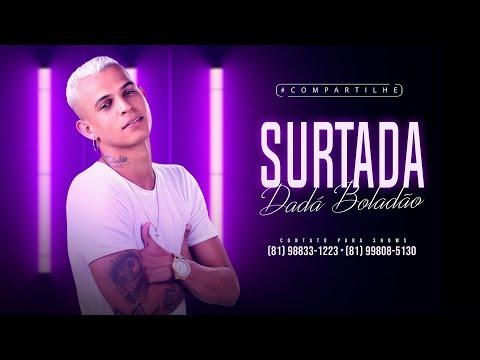 DADÁ BOLADÃO Feat. OIK - SURTADA (Remix)