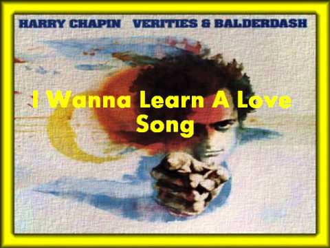 Harry Chapin- I Wanna Learn A Love Song
