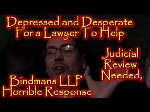 Depressed and Desperate For a Lawyer To Help Judicial Review, Bindmans LLP Horrible Response