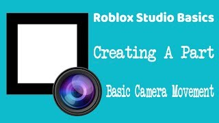 Roblox Studio Tutorial | Creating Parts and Basic Camera Movement