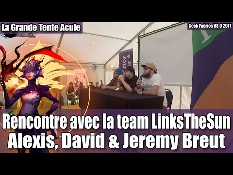 Rencontre avec la team LinksTheSun (Alexis, David et Jeremy Breut) - Geek Faëries 2017