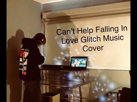 Can't Help Falling In Love - Glitch Music Remix