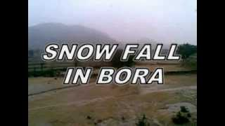 SNOW FALL IN BORA FR PESHAWAR
