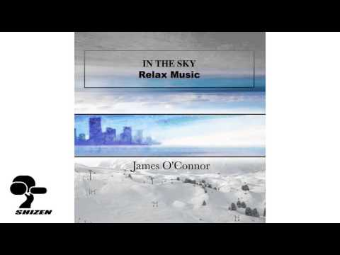 1Hour Relax Music - In The Sky - James O'Connor