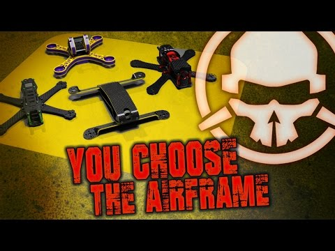 You Choose the Airframe