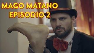 MAGO MATANO ep 2 - La magia mozzafiato