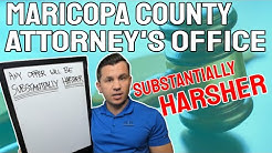 Maricopa County Attorney's Office Substantially Harsher Policy - R&R Law Group